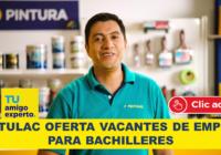 PINTULAC OFERTA VACANTES DE EMPLEO PARA BACHILLERES