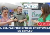 MALL DEL PACÍFICO OFRECE OPORTUNIDADES DE EMPLEO