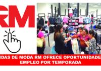 TIENDAS DE MODA RM OFRECE OPORTUNIDADES DE EMPLEO POR TEMPORADA